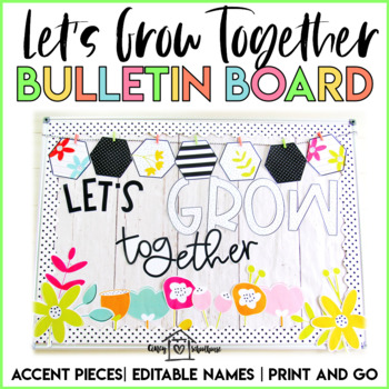 Let's Grow Together Bulletin Board Bundle | Editable Names | Bright Colors