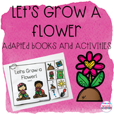 Let's Grow a Flower Adapted Book and Planting Seeds Sequencing Activity