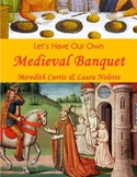 Let's Have Our Own Medieval Banquet