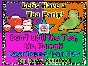 Let's Have a Tea Party! Don't Spill the Tea, Mr. Parrot! Kagan Inspired Team Mat