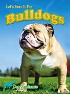 Let's Hear It For Bulldogs