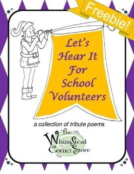 Let's Hear It For School Volunteers:  A  Free Collection of Tribute Poems