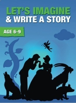 Let's Imagine And Write A Story (6-9 years)