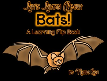 Let's Learn About Bats - Informational Text Flip Book (w/ Differentiated Text)