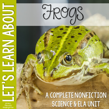 Life Cycle of a Frog Science & ELA Unit