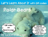 Let's Learn About It with QR Codes!  Polar Bears