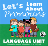 Let's Learn About Pronouns! Language Unit- 7 Activities