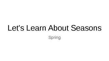 Let's Learn About Seasons - Spring