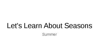 Let's Learn About Seasons - Summer