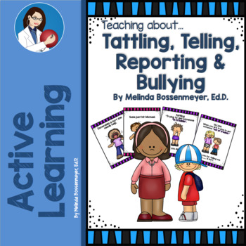 Let's Learn About........Tattling, Telling, Reporting and Bullying
