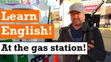 Let's Learn English at the Gas Station - Video, Transcript
