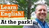 Let's Learn English at the Park - Video, Transcript, Lesso