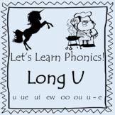 Let's Learn Phonics - LONG U Sound