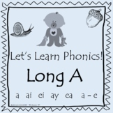 Let's Learn Phonics - Long A Sound