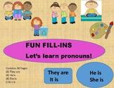 Let's Learn Pronouns. Fun Fill-ins.