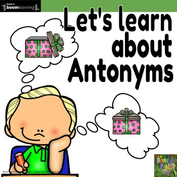 Let's Learn about Antonyms-Boom Cards