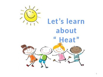 Let's Learn about Heat!
