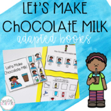 Let's Make Chocolate Milk Adapted Book and Sequencing Activity
