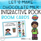 Let's Make Chocolate Milk Interactive Book BOOM Cards- DIS