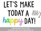 Let's Make Today A Happy Day Bulletin Board