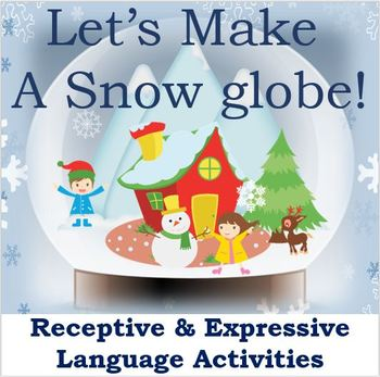 Let's Make a Snow Globe Receptive and Expressive Language Activities