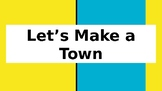 Let's Make a Town! Editable, Interactive Community Lesson