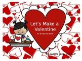 Let's Make a Valentine