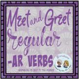 Regular -AR Verbs in Spanish - Verbos Regulares -AR. It's a Meet and Greet!