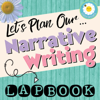 Let's Plan Our Narrative Writing! - Narrative Writing Lapbook