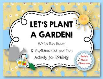 Let's Plant a Garden - Spring Write the Room & Rhythmic Composition Activity