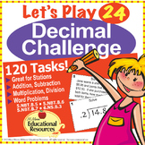 Decimals - Let's Play 24 Game! - 120 Task Cards with Word