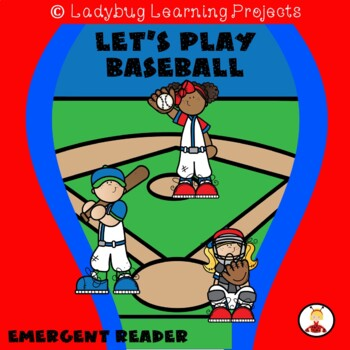 Let's Play Baseball - Emergent Reader {Ladybug Learning Projects}