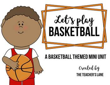 Let's Play Basketball Themed Mini Unit