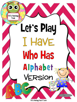 Let's Play I Have Who Has: Alphabet Version