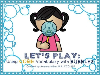 Let's Play: Using CORE Vocabulary with Bubbles