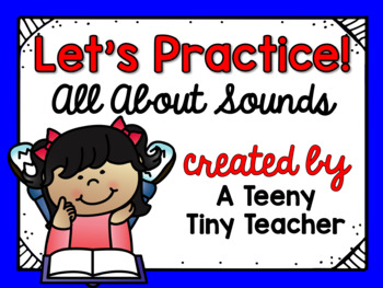 Let's Practice! All About Sounds