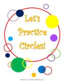 Let's Practice Circles!