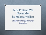 Let's Pretend We Never Met, by Melissa Walker, Chapter Questions/Writing Prompts