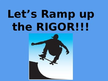Let's RAMP up the RIGOR!