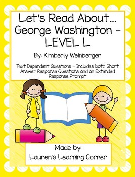 Let's Read About George Washington - Level L - Text Dependent Questions