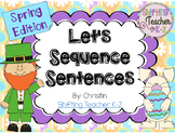 Let's Sequence Sentences - Spring Edition