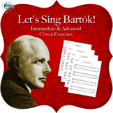 Let's Sing Bartók! Intermediate & Advanced Choral Exercises