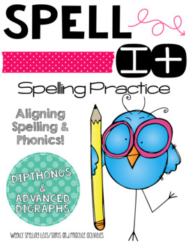 Let's Spell It!  Dipthong and Advance digraphs Word Work