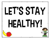 Let's Stay Healthy! - Health Posters