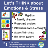 Let's THINK About  Feelings, Emotions, & Stress: CBT Strat