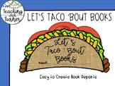 Let's Taco 'Bout It -Easy to Make Book Reports