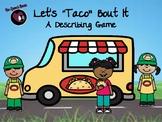 "Let's ""Taco"" Bout It:  A Describing Game"