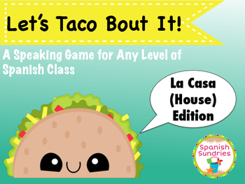 Let's Taco Bout It!  - Casa (House) Edition