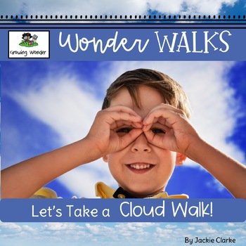 Let's Take a Cloud Walk (Science, Nature, Inquiry)
