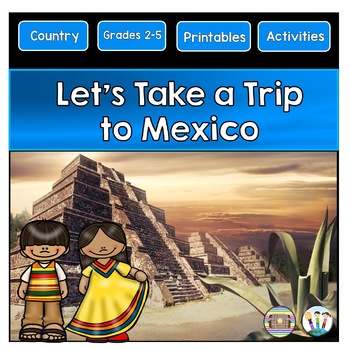 Mexico Country Study: A Complete Unit with Articles, Activities, Vocab & Craft